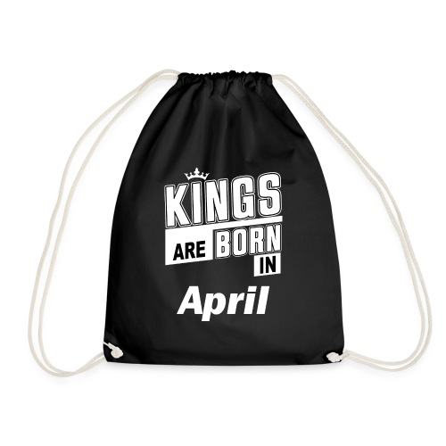 KINGS ARE BORN IN APRIL - Turnbeutel