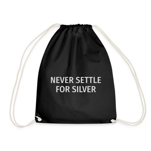 Never Settle For Silver - Drawstring Bag