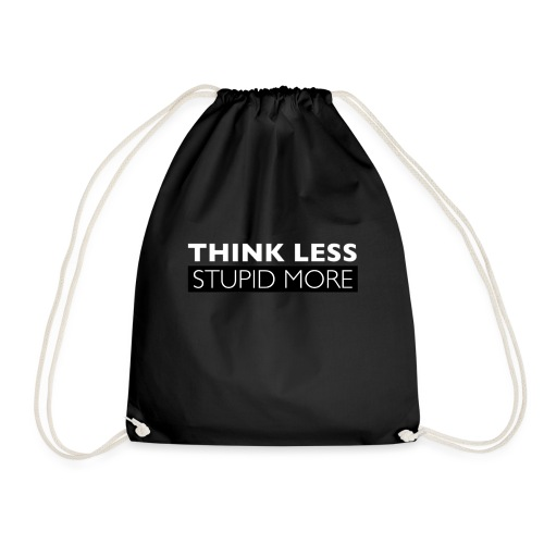 Think Less Stupid More - Gymnastikpåse