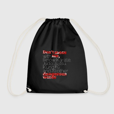 Do not mess with me ... - Sayings - Funny T-Shirts - Drawstring Bag