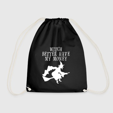 witch better have my money Halloween costume - Drawstring Bag