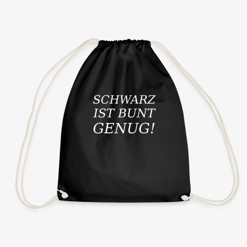 SCHWARZ IST BUNT GENUG! - Turnbeutel