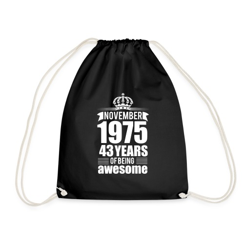 November 1975 43 years of being awesome - Drawstring Bag