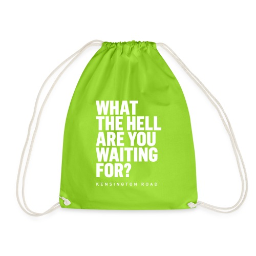 WHAT THE HELL ARE YOU WAITING FOR? - Turnbeutel