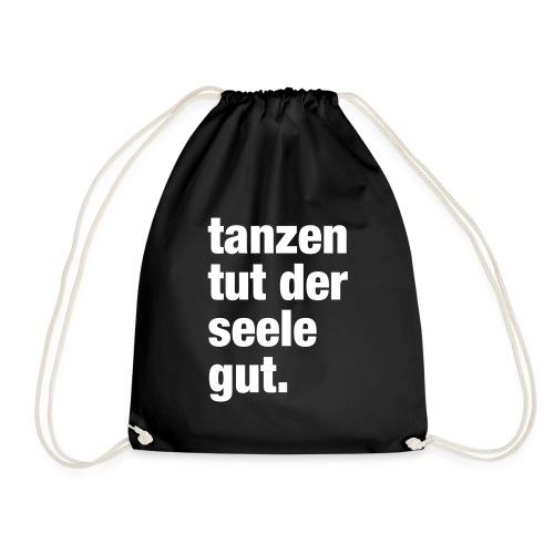 tanzen tut der seele gut. / Rave T-Shirt Design / - Turnbeutel