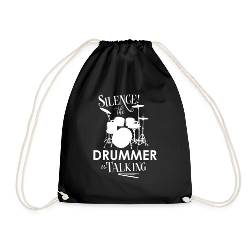 Silence the Drummer is Talking - Drawstring Bag