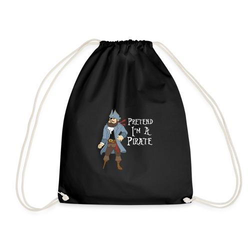 Pretend I'm A Pirate - Drawstring Bag
