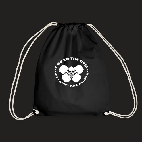 I GO TO THE GYM SO I DONT KILL PEOPLE - Drawstring Bag