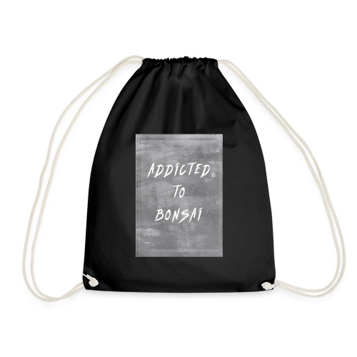 Addicted to Bonsai - Drawstring Bag
