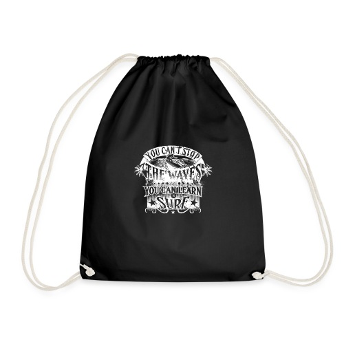 You Can't Stop The Waves Surfing T-Shirt - Drawstring Bag