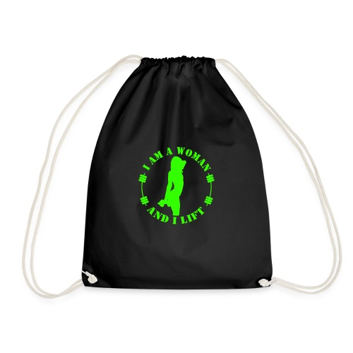 I am a woman and I lift green - Drawstring Bag