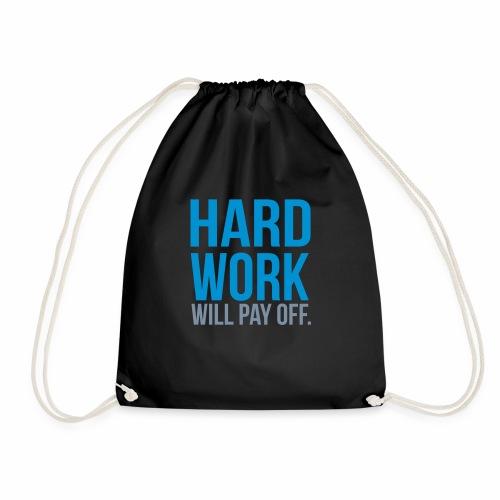 hard work will pay off - Drawstring Bag
