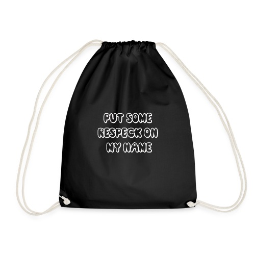 PUT SOME RESPECK ON MY NAME - Drawstring Bag