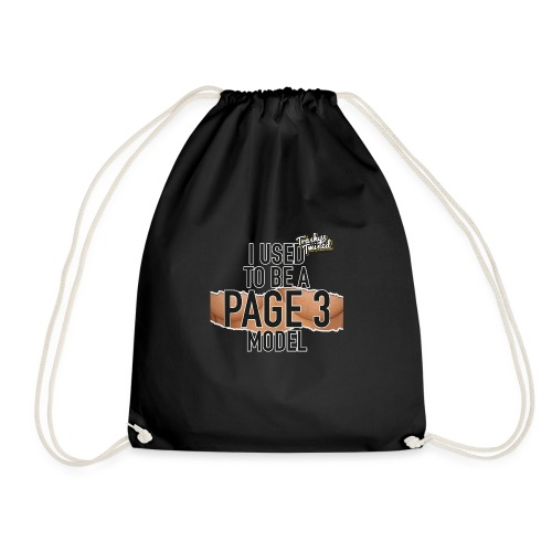 I was a page 3 girl - Drawstring Bag