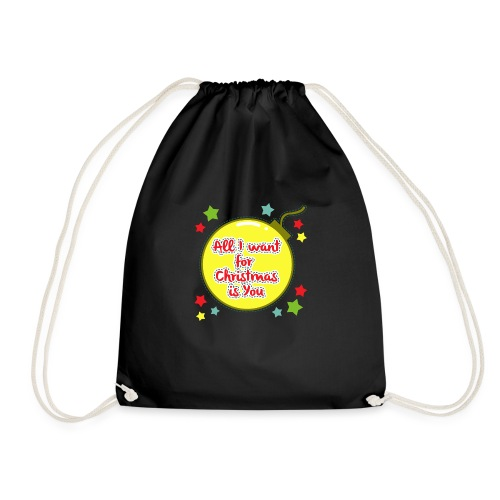 All I want for Christmas is You - Drawstring Bag