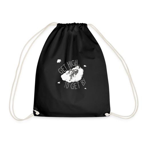 Get high to get by - Drawstring Bag