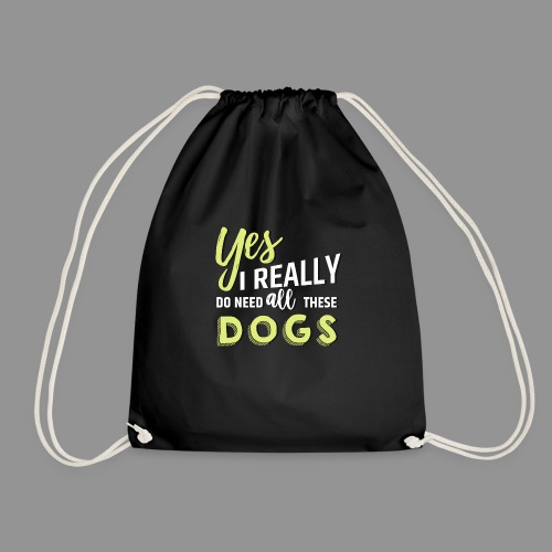 Yes, I really do need all these dogs - Drawstring Bag