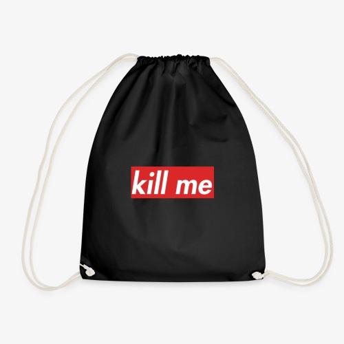 kill me - Drawstring Bag