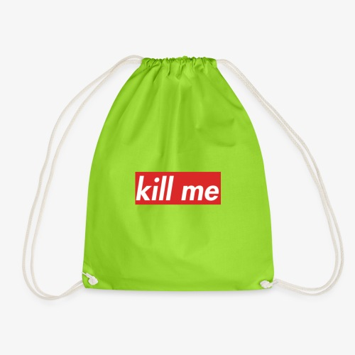 kill me - Drawstring Bag