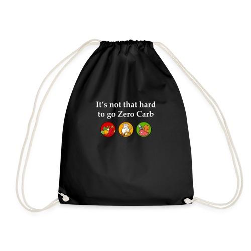 It's Not That Hard To Go Zero Carb - Drawstring Bag
