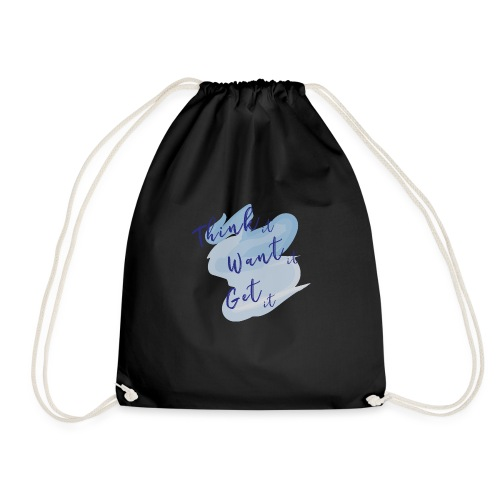 Think it, want it, get it - Drawstring Bag