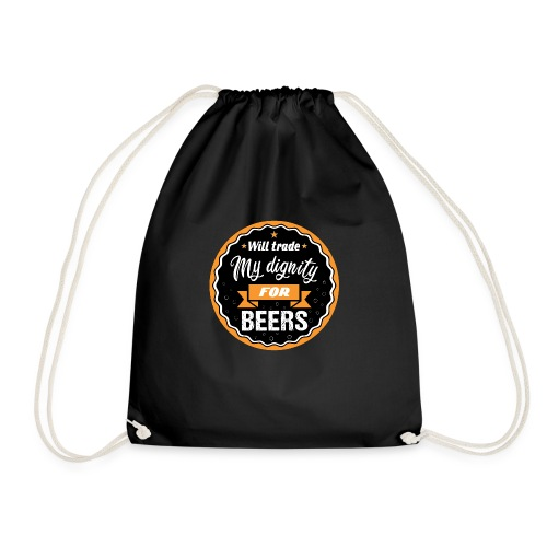 Trade my dignity for beer - Drawstring Bag