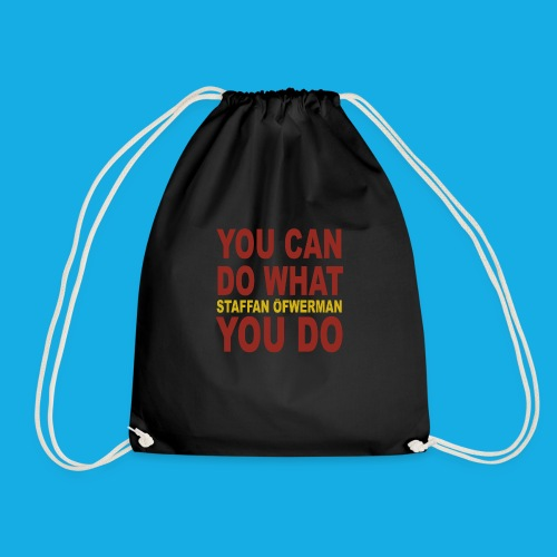You Can Do What You Do - Drawstring Bag