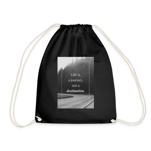 Life is a journey, not a destination - Drawstring Bag