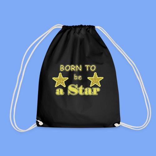 Geboren, um ein Star zu sein - Turnbeutel