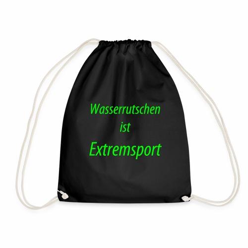 Wasserrutschen ist Extremsport - Turnbeutel