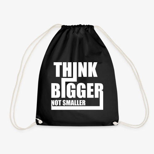 Think Bigger Not Smaller T-Shirt Design Spruch - Turnbeutel