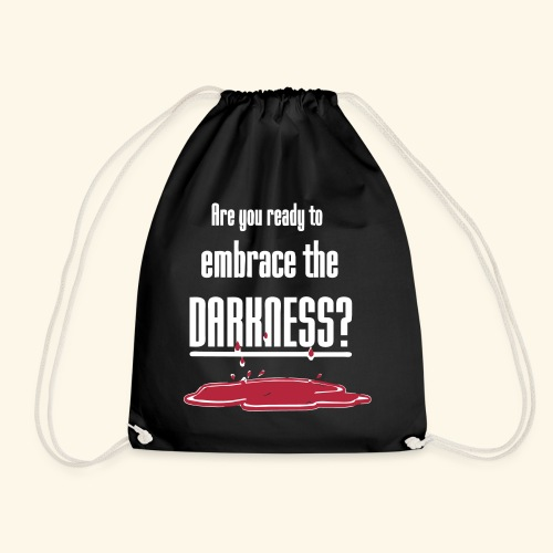 Embrace the Darkness - Drawstring Bag