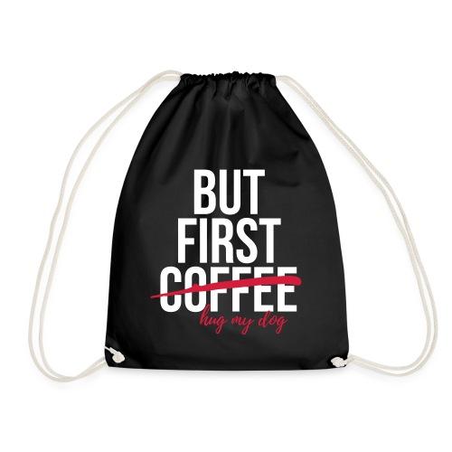 But first coffee - hug my dog - Turnbeutel