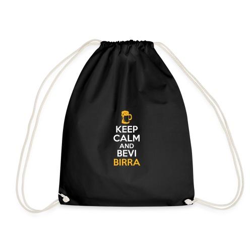 KEEP CALM AND BEVI BIRRA - Sacca sportiva