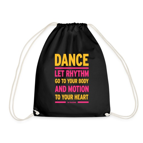 Let Rhythm go to your body and motion to your hear - Drawstring Bag