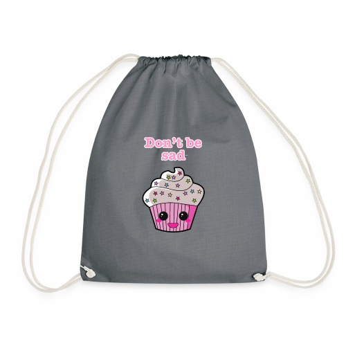 Don't be sad cupcake - Drawstring Bag