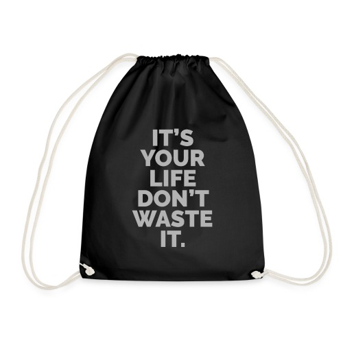 YOUR LIFE - Drawstring Bag