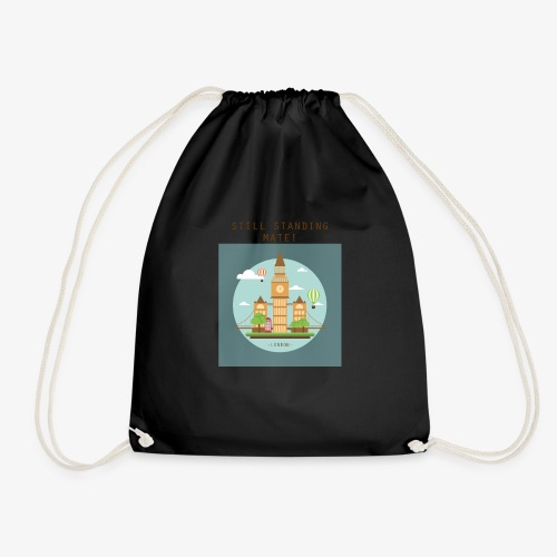 London Still standing mate! - Drawstring Bag