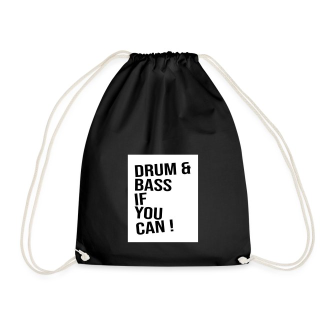 DRUM & BASS if you can!