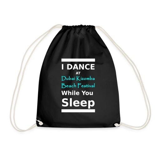 I dance while you sleep white text - Drawstring Bag