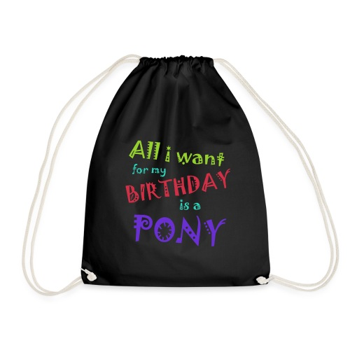 All I want for my birthday is a pony - Gymtas