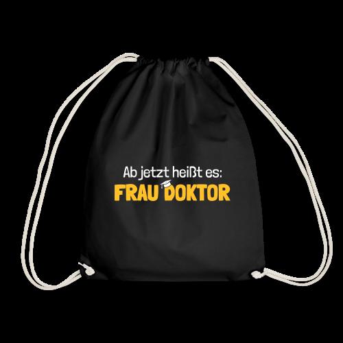 Ab jetzt Frau Doktor Geschenk zur Promotion - Turnbeutel