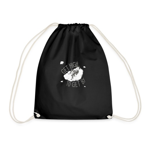Get high to get by - Drawstring Bag