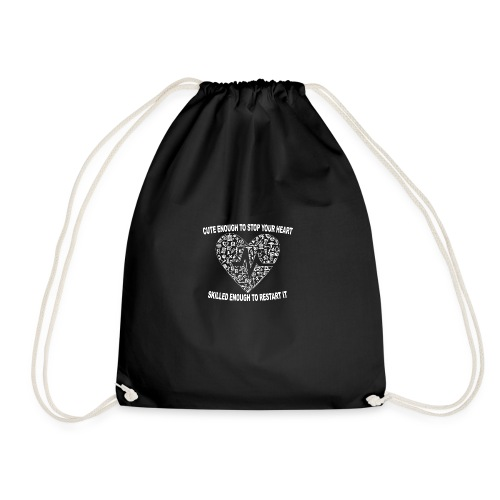 Cute Enough To Stop Your Heart, Skilled Enough ... - Drawstring Bag