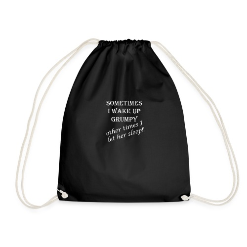 wake up grumpy white text - Drawstring Bag