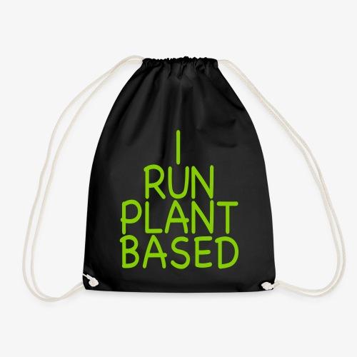 VEGAN - I run plant based Veganerin laufen Sport - Turnbeutel
