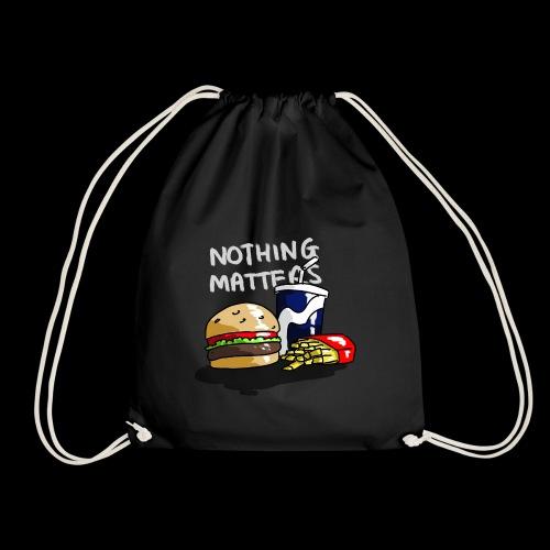 nothing matters - Drawstring Bag