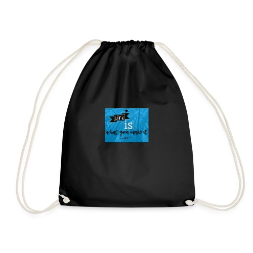 What you make it - Drawstring Bag