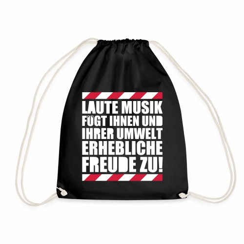 Laute Musik = Freude Party Spruch Festival feiern - Turnbeutel