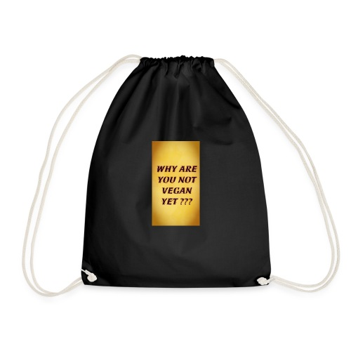 WHY ARE YOU NOT YET - Drawstring Bag